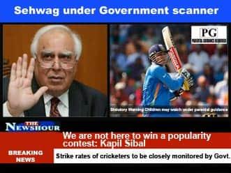 Virender Sehwag's batting comes under government scanner