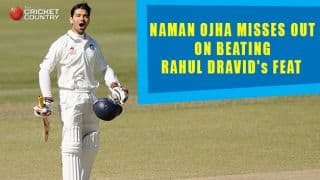 Naman Ojha misses out on beating Dravid's feat